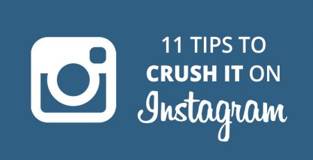 11 Killer Tips to Crush it on Instagram in 2017