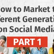 How to Market to Different Generations on Social Media - Part One [Infographic]