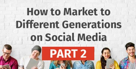 How to Market to Different Generations on Social Media – Part Two [Infographic]