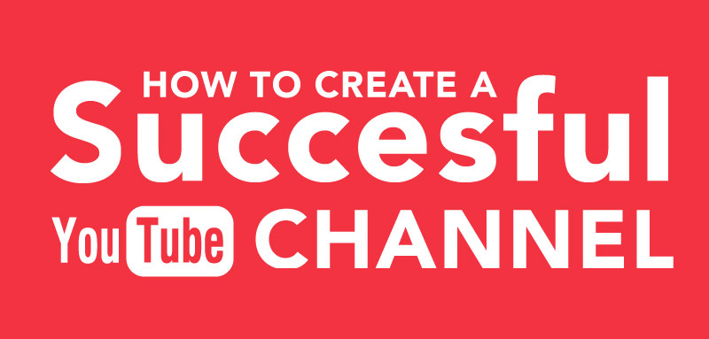 Create a Successful Youtube Channel